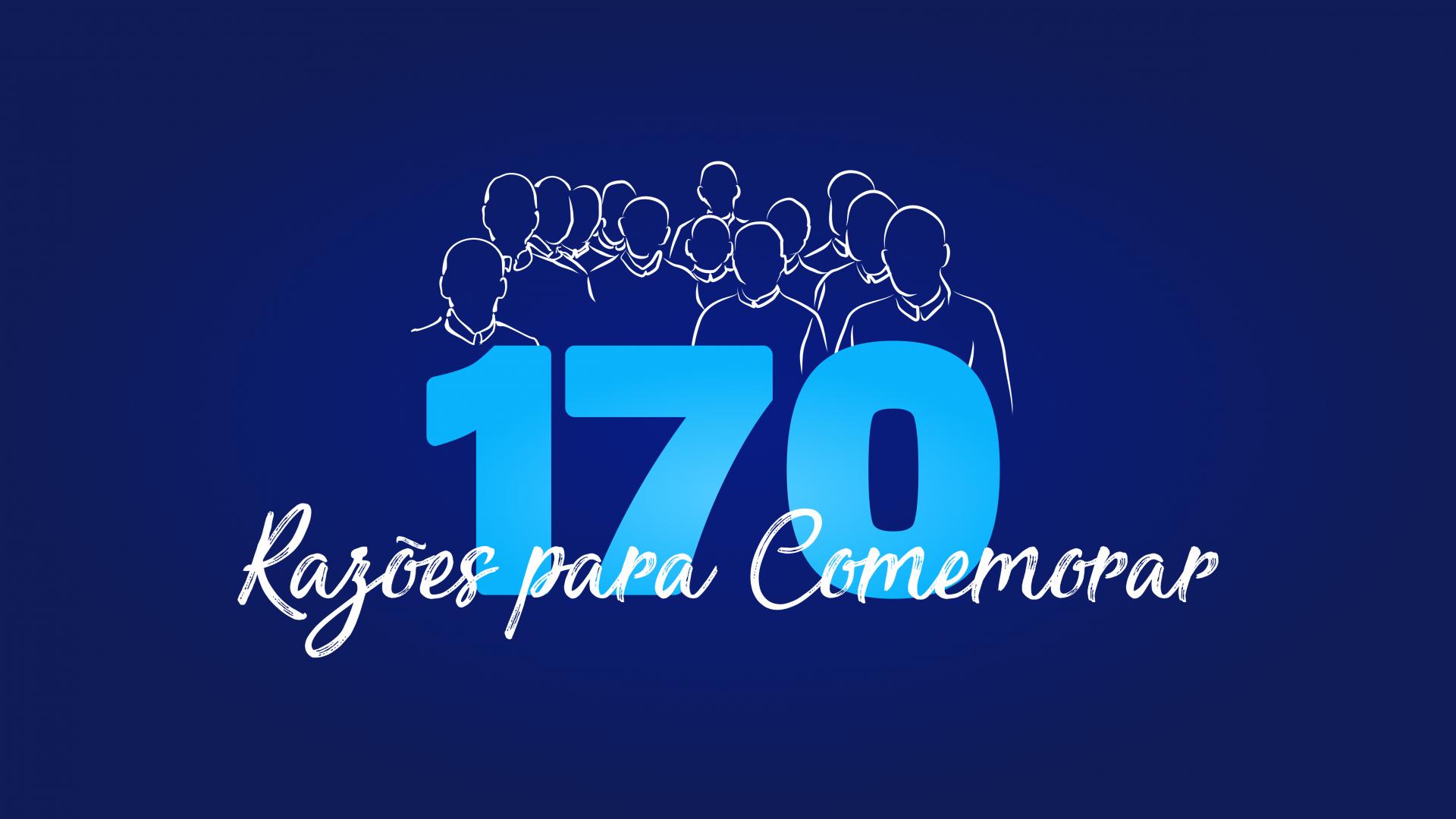 170 ANOS DE FUNDAÇÃO